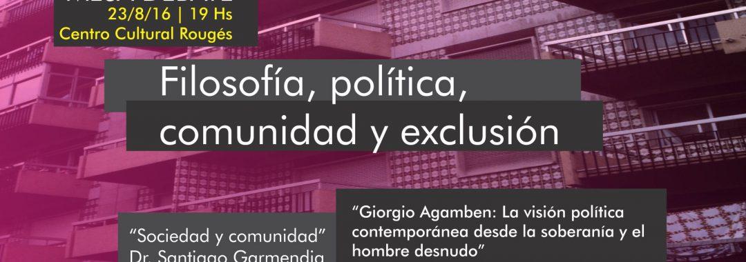 MESA DEBATE_filosofia_politica_comunidad_exclusion