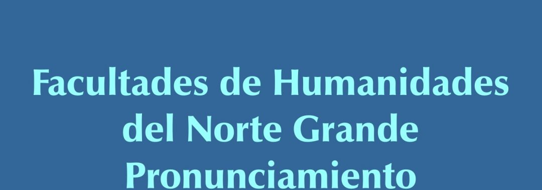 pronunciamiento-facultades-humanidades-norte-grande