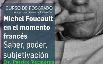 """Posgrado """"Michel Foucault en el momento francés. Saber, poder, subjetivación"""""""