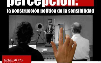 """Posgrado """"Rituales de la percepción: la construcción política de la sensibilidad"""""""